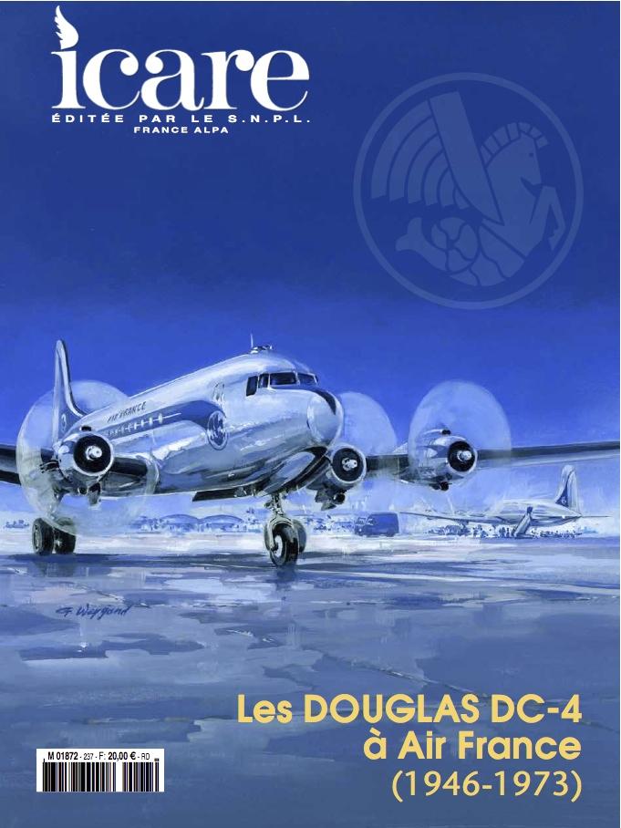 Icare n°237 - Le Douglas DC-4 à Air France (1946 - 1973)